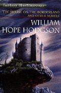 House On The Borderland & Other Novels Fantasy Masterworks 33