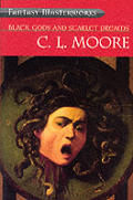 Black Gods & Scarlet Dreams by C L Moore