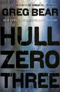 Hull Zero Three. Greg Bear