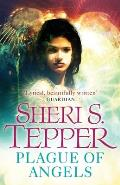 A Plague Of Angels. Sheri S. Tepper by Sheri S. Tepper