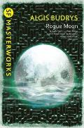 Rogue Moon. By Algis Budrys by Algis Budrys