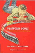 Platform Souls: The Trainspotter As 20th-Century Hero