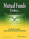 Mutual Funds Today- Who's Watching Your Money?