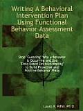 Writing a Behavioral Intervention Plan Using Functional Behavior Assessment Data