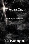 The Last One: How Many of Us Are Left?