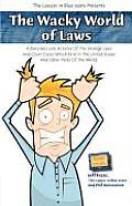 Wacky World of Laws