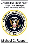 Presidential Energy Policy Twenty Five Points Addressing the Siamese Twins of Energy & Money
