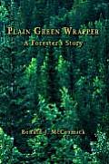 Plain Green Wrapper a Forester's Story