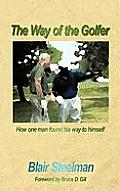 The Way of the Golfer: How One Man Found His Way to Himself