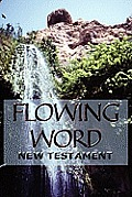 Flowing Word New Testament