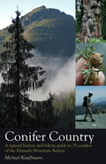 Conifer Country A Natural History & Hiking Guide To 35 Conifers Of The Klamath Mountain Region  by Michael Edward Kauffmann