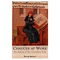 Chaucer at Work: The Making of the Canterbury Tales.