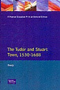 The Tudor and Stuart Town: A Reader in English Urban History, 1530-1688