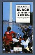 Black Leadership in America : From Booker T. Washington To Jesse Jackson (2ND 90 - Old Edition) Cover