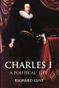 Charles I A Political Life