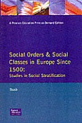 Social Orders and Social Classes in: Europe Since 1500 Studies in Social Stratification