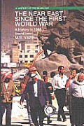 The Near East Since the First World War: A History to 1995 (History of the Near East)