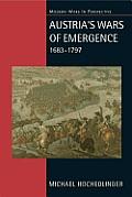 Austria's Wars of Emergence,...