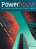 Coursebook, Intermediate, Powerhouse: An Intermediate Business English Course