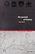 The Pursuit of History: Aims, Methods and New Directions in the Study of Modern History, 3rd Edition