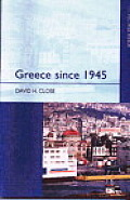 Greece Since 1945 Politics Economy & Soc