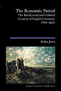 The Romantic Period: The Intellectual & Cultural Context of English Literature 1789-1830 (Longman Literature in English)
