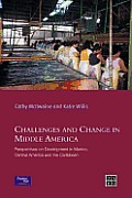 Challenges and Change in Middle America: Perspectives on Development in Mexico, Central America and the Caribbean