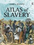 Atlas Of Slavery by James Walvin