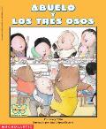 Abuelo y Los Tres Osos / Grandfather and the Three Bears (Mariposa Scholastic en Espanol)