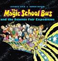 Magic School Bus & the Science Fair Expedition