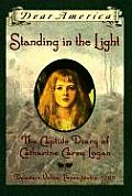Dear America Standing in the Light the Captive Diary of Catherine Carey Logan Delaware Valley Pennsylvania 1763