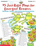 25 Just-Right Plays for Emergent Readers: Reproducible, Thematic, with Cross-Curricular Extension Activities