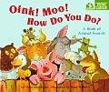 Oink Moo How Do You Do