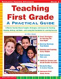 Teaching First Grade A Practical Guide