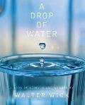 Drop Of Water A Book Of Science & Wonder