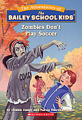 Bailey School Kids 15 Zombies Dont Play Soccer