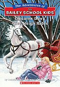 Unicorns Dont Give Sleigh Rides Adventures of the Bailey School Kids