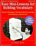 Easy Mini Lessons for Building Vocabulary Practical Strategies That Boost Word Knowledge & Reading Comprehension