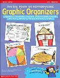 Big Book of Reproducible Graphic Organizers 50 Great Templates to Help Kids Get More Out of Reading Writing Social Studies & More