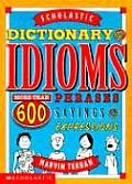The Scholastic Dictionary of Idioms Cover