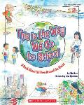 This is the Way We Go to School (Blue Ribbon Book)