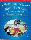 Literature-Based Mini-Lessons to Teach Writing (Scholastic Teaching Strategies)