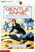 Gentle Annie: The True Story Of A Civil War Nurse by Mary Francis Shura