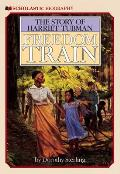 Freedom Train: The Story of Harriet Tubman (Scholastic Biography)