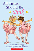 All Tutus Should Be Pink Hello Reader