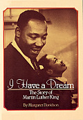 I Have a Dream The Story of Martin Luther King
