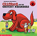 Clifford & The Grouchy Neighbors
