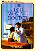 First Woman Doctor The Story Of Elizabeth Blackwell MD