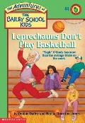 Adventures of the Bailey School Kids #04: Leprechauns Don't Play Basketball