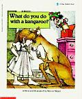 What Do You Do With A Kangaroo